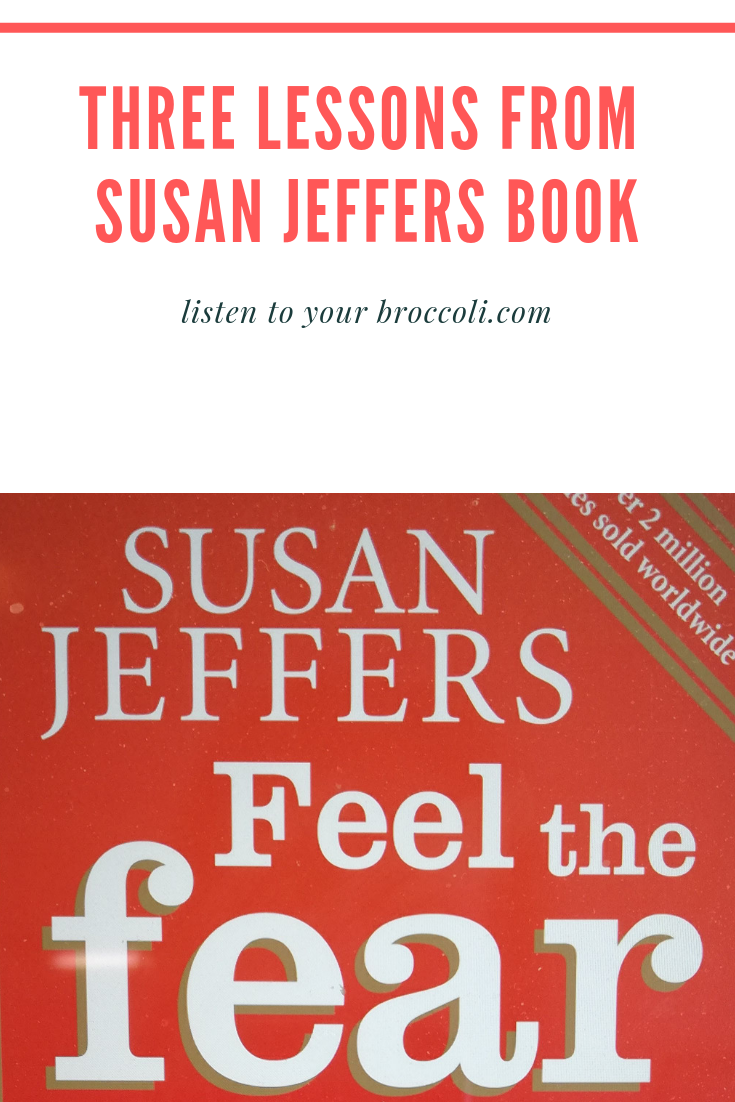 Feel-the-fear-book-by-susan-jeffers-blog-listen-to-your-broccoli-01